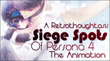 Siege Spots &#8211; A Retrothoughtasis Of Persona 4 The Animation